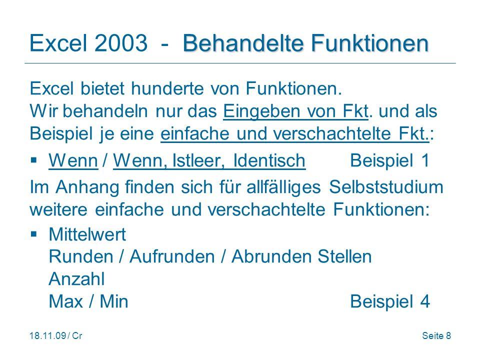 18.11.09 / CrSeite 19 Excel 2003 - Tips Zeilen/Spalten ausblenden/einblenden: -Ausblenden: Z.