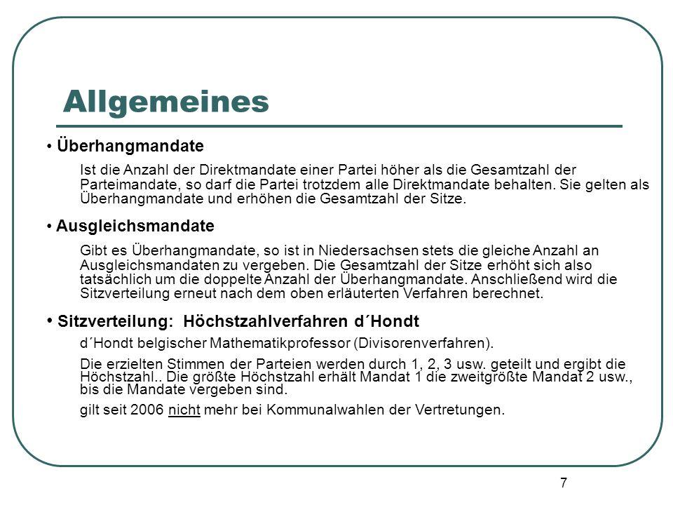 7 Überhangmandate Ist die Anzahl der Direktmandate einer Partei höher als die Gesamtzahl der Parteimandate, so darf die Partei trotzdem alle Direktman