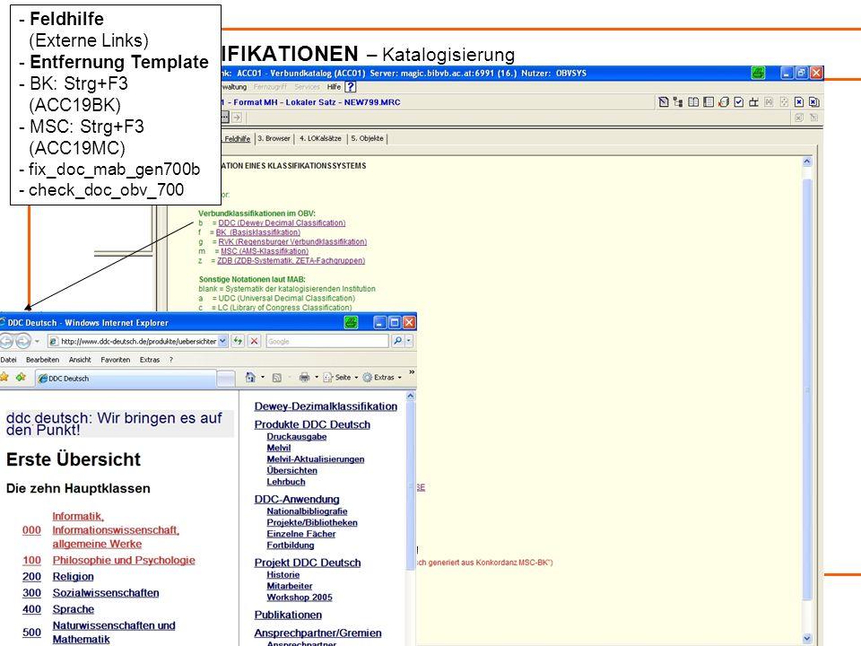 Verbundklassifikationen / Online-Kommunikation6 VERBUNDKLASSIFIKATIONEN – Katalogisierung - Feldhilfe (Externe Links) - Entfernung Template - BK: Strg+F3 (ACC19BK) - MSC: Strg+F3 (ACC19MC) - fix_doc_mab_gen700b - check_doc_obv_700