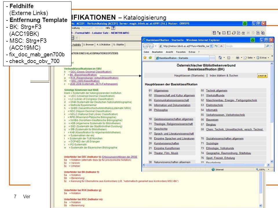 Verbundklassifikationen / Online-Kommunikation7 VERBUNDKLASSIFIKATIONEN – Katalogisierung - Feldhilfe (Externe Links) - Entfernung Template - BK: Strg+F3 (ACC19BK) - MSC: Strg+F3 (ACC19MC) - fix_doc_mab_gen700b - check_doc_obv_700
