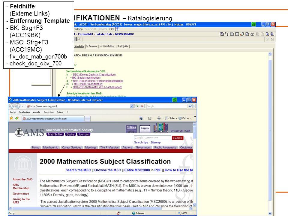 Verbundklassifikationen / Online-Kommunikation9 VERBUNDKLASSIFIKATIONEN – Katalogisierung - Feldhilfe (Externe Links) - Entfernung Template - BK: Strg+F3 (ACC19BK) - MSC: Strg+F3 (ACC19MC) - fix_doc_mab_gen700b - check_doc_obv_700