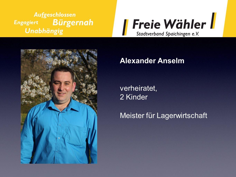 Alexander Anselm verheiratet, 2 Kinder Meister für Lagerwirtschaft
