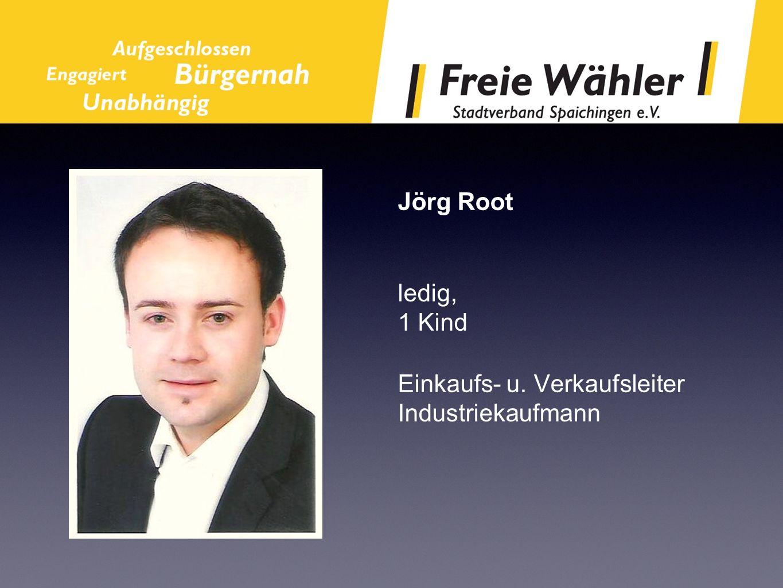 Jörg Root ledig, 1 Kind Einkaufs- u. Verkaufsleiter Industriekaufmann