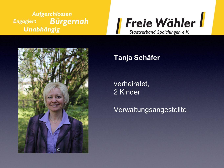 Tanja Schäfer verheiratet, 2 Kinder Verwaltungsangestellte