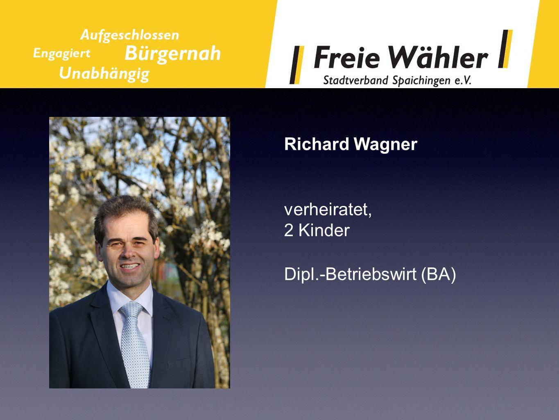 Richard Wagner verheiratet, 2 Kinder Dipl.-Betriebswirt (BA)