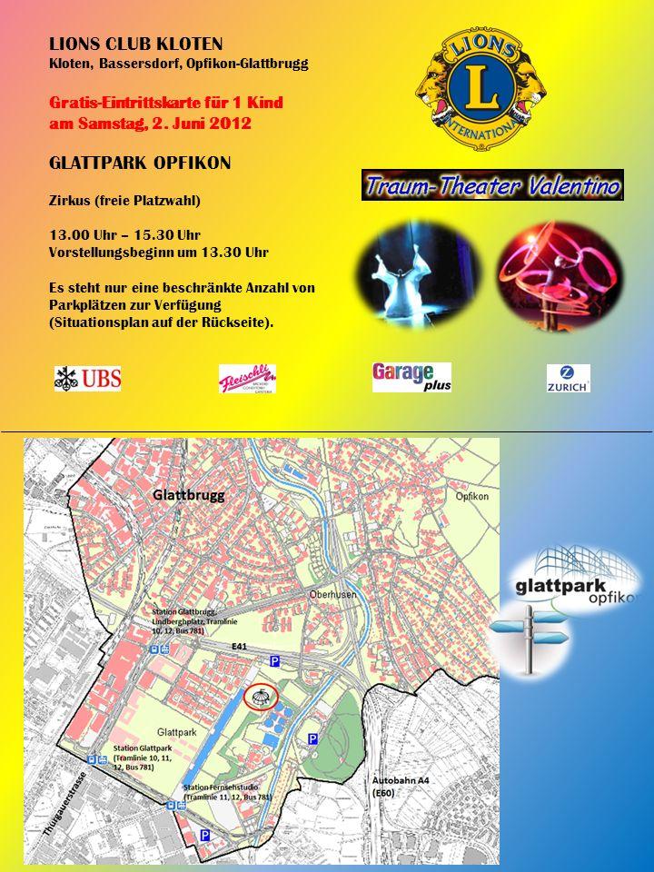 LIONS CLUB KLOTEN Kloten, Bassersdorf, Opfikon-Glattbrugg Gratis-Eintrittskarte für 1 Kind am Samstag, 2.