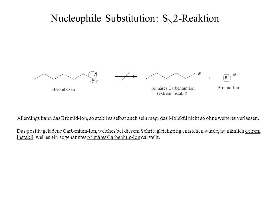 Allerdings kann das Bromid-Ion, so stabil es selbst auch sein mag, das Molekül nicht so ohne weiteres verlassen. Das positiv geladene Carbenium-Ion, w