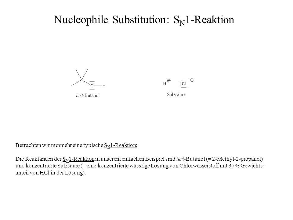 Betrachten wir nunmehr eine typische S N 1-Reaktion: Die Reaktanden der S N 1-Reaktion in unserem einfachen Beispiel sind tert-Butanol (= 2-Methyl-2-p