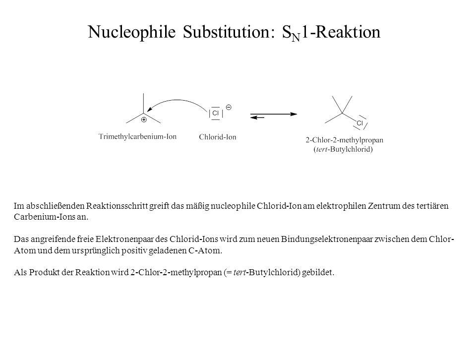 Im abschließenden Reaktionsschritt greift das mäßig nucleophile Chlorid-Ion am elektrophilen Zentrum des tertiären Carbenium-Ions an. Das angreifende