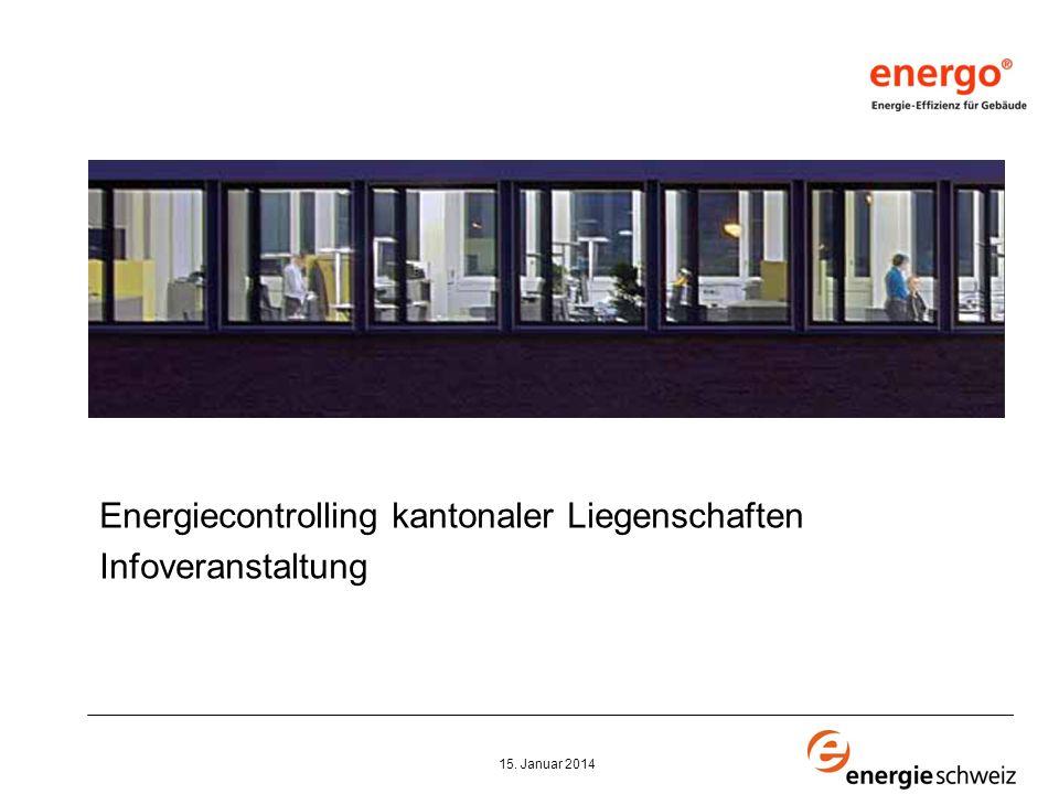 1 Energiecontrolling kantonaler Liegenschaften Infoveranstaltung 15. Januar 2014 energo ein Verein im Dienste der Energieeffizienz