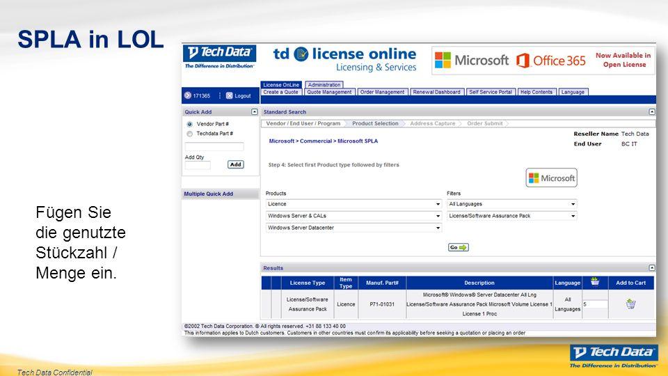 Tech Data Confidential SPLA in LOL Wählen Sie den für die Nutzung relevanten Monat aus.