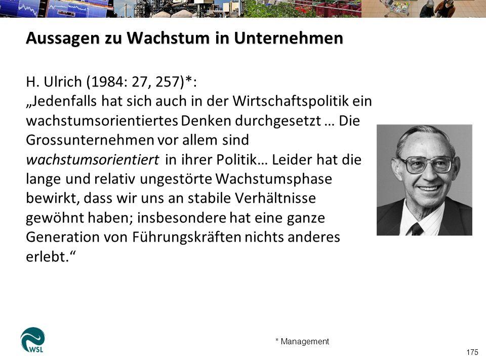 H. Ulrich (1984: 27, 257)*: Jedenfalls hat sich auch in der Wirtschaftspolitik ein wachstumsorientiertes Denken durchgesetzt … Die Grossunternehmen vo