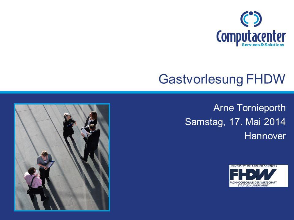 Gastvorlesung FHDW Arne Tornieporth Samstag, 17. Mai 2014 Hannover