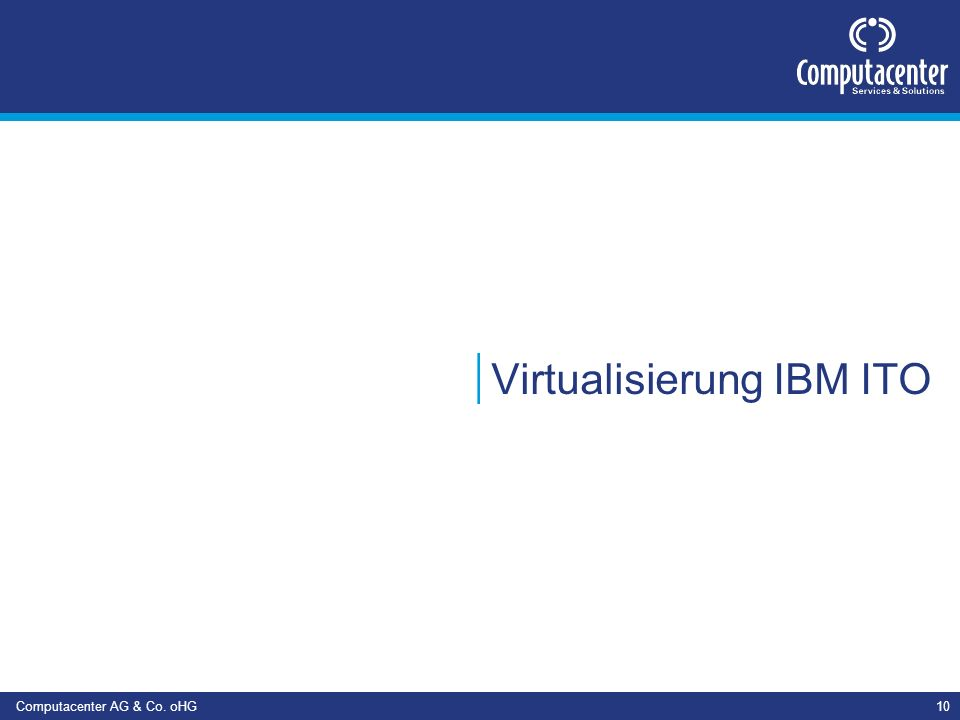 Computacenter AG & Co. oHG10 Virtualisierung IBM ITO