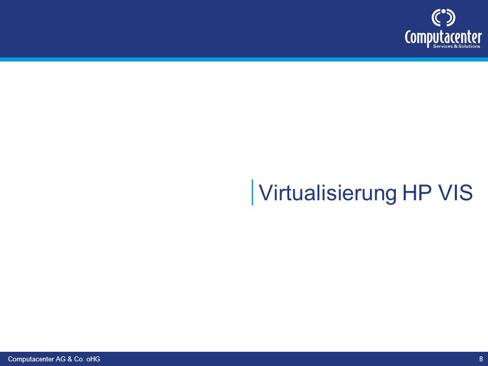 Computacenter AG & Co. oHG8 Virtualisierung HP VIS