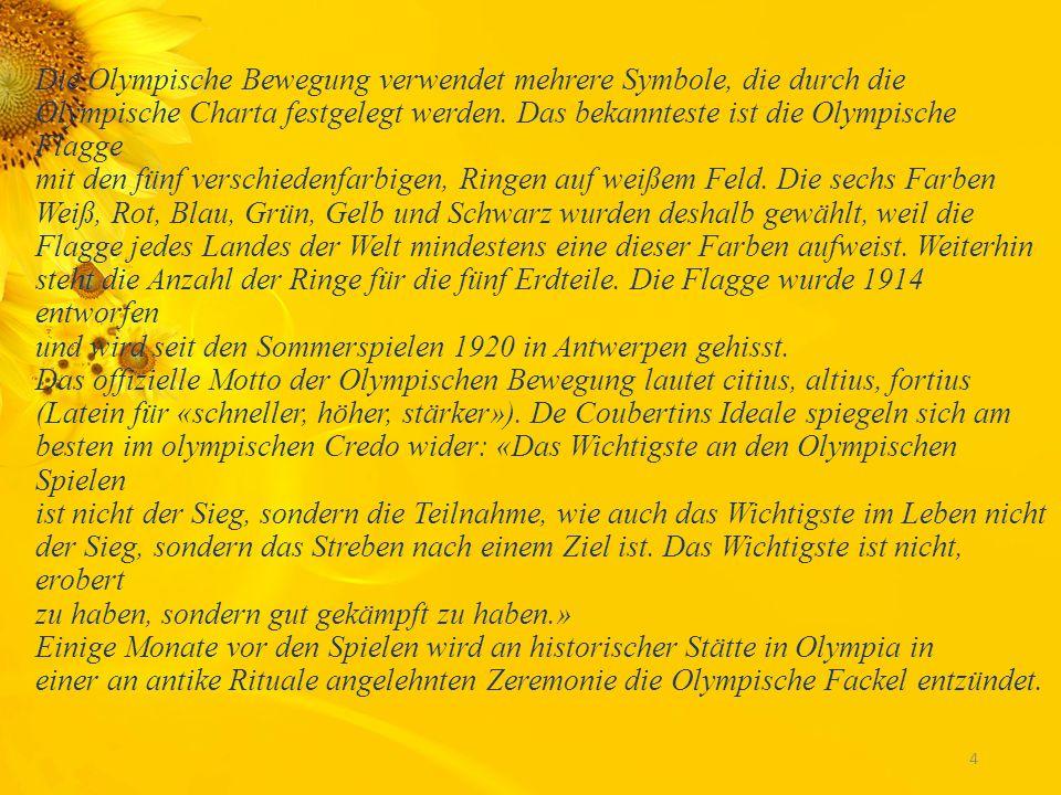 3 Die Olympischen Spiele finden alle vier Jahre statt. Sie sind das größte Sportereignis überhaupt: dank der Anzahl Sportarten im Programm, der Anzahl