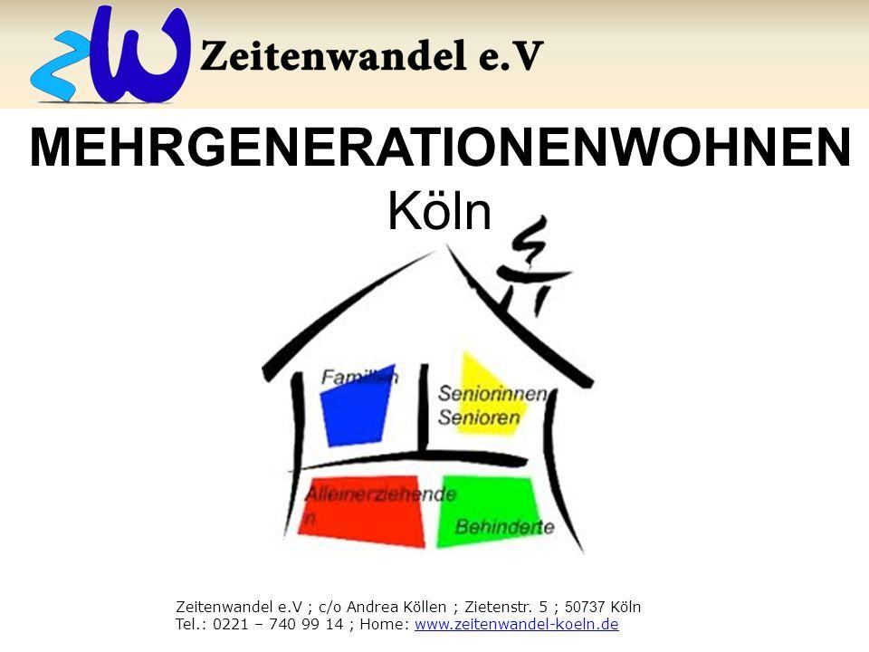 MEHRGENERATIONENWOHNEN Köln Zeitenwandel e.V ; c/o Andrea Köllen ; Zietenstr.