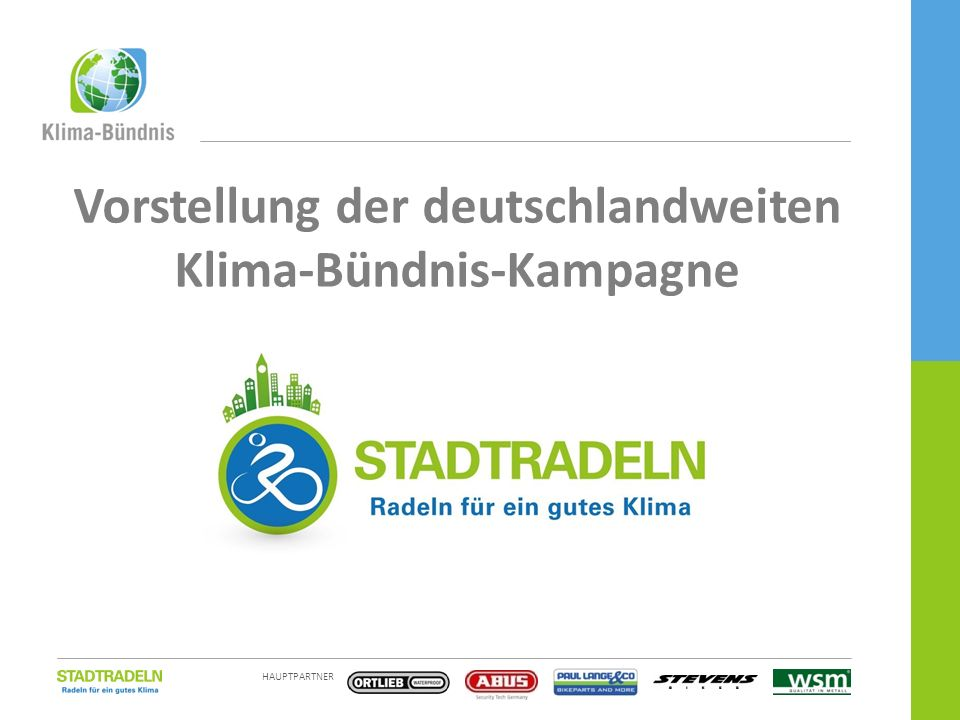 HAUPTPARTNER EINE KAMPAGNE DES 2 / 15 1990 Gründung des europäischen Netzwerks von Städten, Gemeinden und Landkreise zum Schutz des Weltklimas Mittlerweile rd.