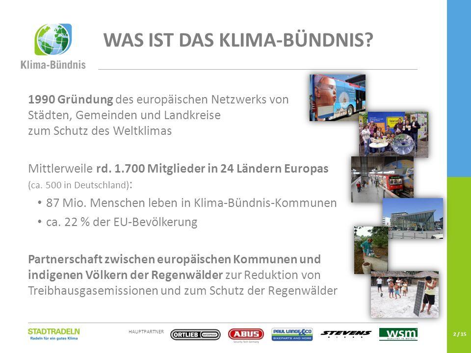 HAUPTPARTNER EINE KAMPAGNE DES 2 / 15 1990 Gründung des europäischen Netzwerks von Städten, Gemeinden und Landkreise zum Schutz des Weltklimas Mittler