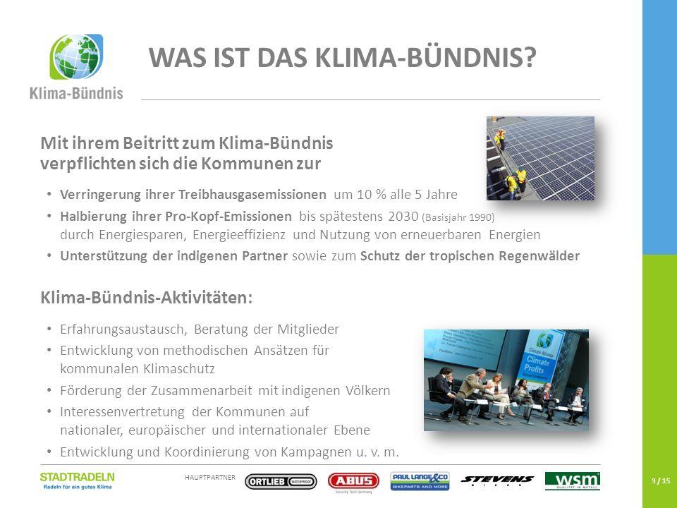 HAUPTPARTNER EINE KAMPAGNE DES 3 / 15 WAS IST DAS KLIMA-BÜNDNIS? Mit ihrem Beitritt zum Klima-Bündnis verpflichten sich die Kommunen zur Verringerung