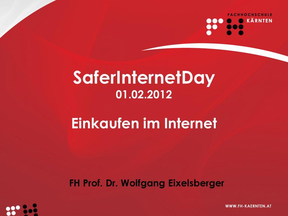SaferInternetDay 01.02.2012 Einkaufen im Internet FH Prof. Dr. Wolfgang Eixelsberger