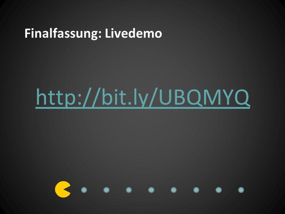 Finalfassung: Livedemo http://bit.ly/UBQMYQ