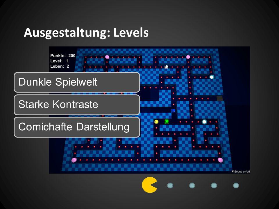 Ausgestaltung: Levels Dunkle SpielweltStarke Kontraste Comichafte Darstellung