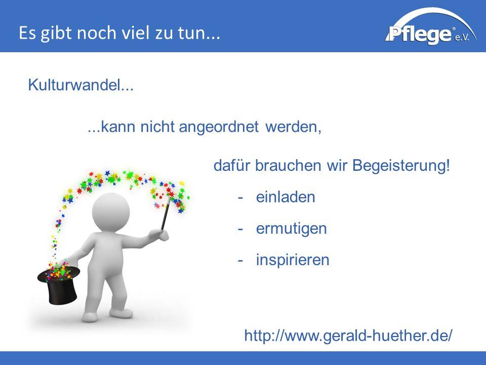 Es gibt noch viel zu tun... Kulturwandel... http://www.gerald-huether.de/...kann nicht angeordnet werden, dafür brauchen wir Begeisterung! -einladen -