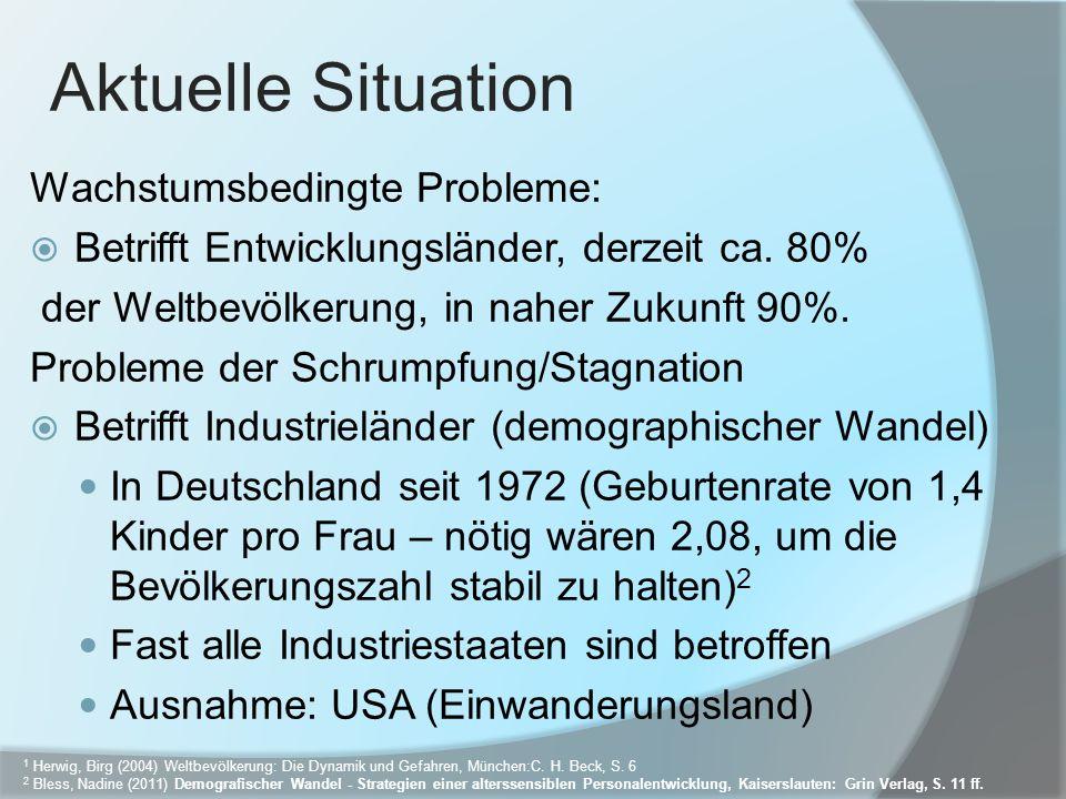 Wachstumsbedingte Probleme: Betrifft Entwicklungsländer, derzeit ca. 80% der Weltbevölkerung, in naher Zukunft 90%. Probleme der Schrumpfung/Stagnatio