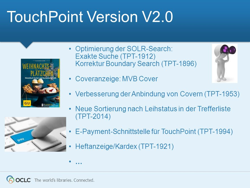 The worlds libraries. Connected. Optimierung der SOLR-Search: Exakte Suche (TPT-1912) Korrektur Boundary Search (TPT-1896) Coveranzeige: MVB Cover Ver