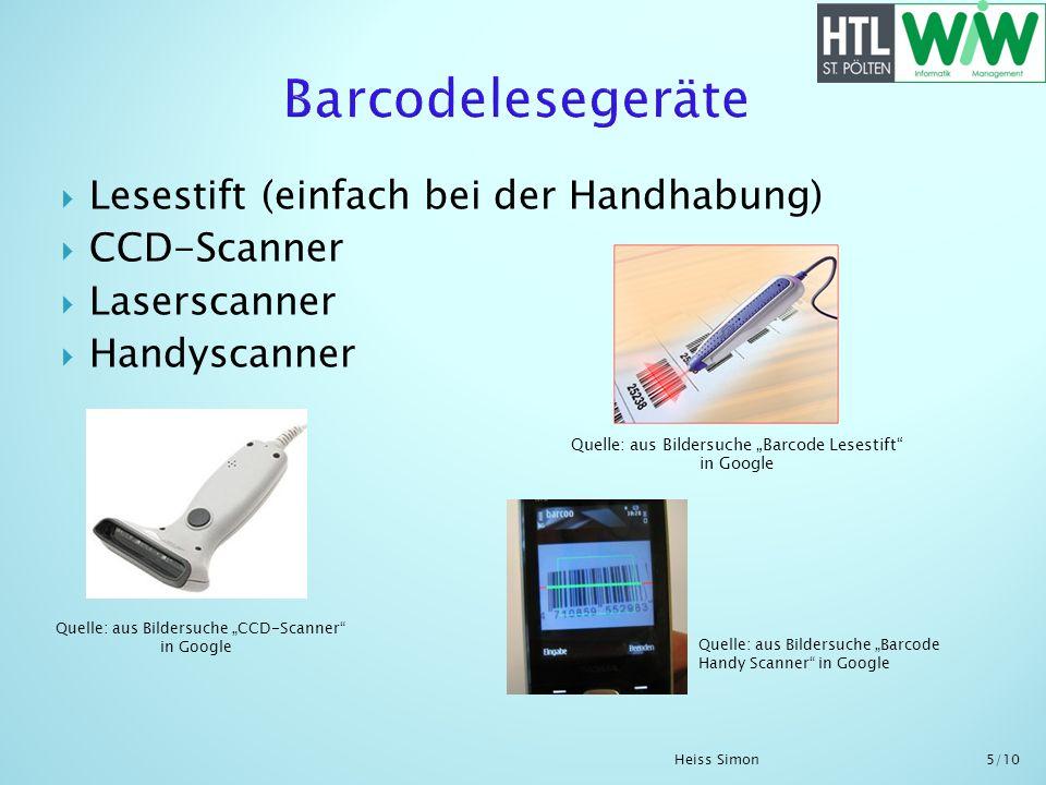 Lesestift (einfach bei der Handhabung) CCD-Scanner Laserscanner Handyscanner Quelle: aus Bildersuche Barcode Lesestift in Google Heiss Simon 5/10 Quel