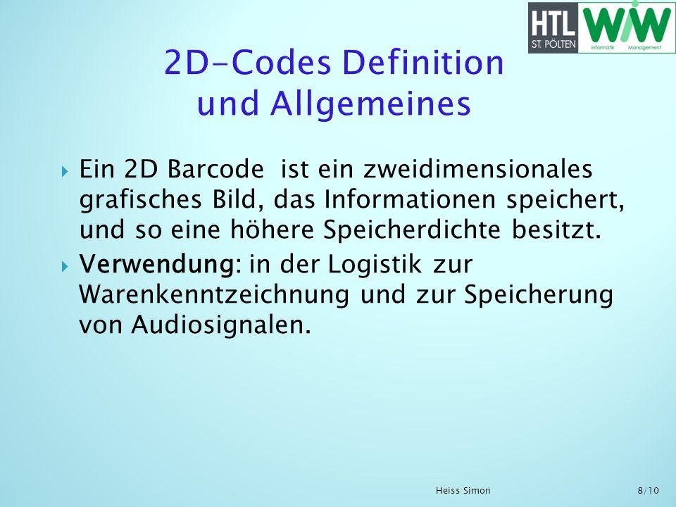 Ein 2D Barcode ist ein zweidimensionales grafisches Bild, das Informationen speichert, und so eine höhere Speicherdichte besitzt. Verwendung: in der L