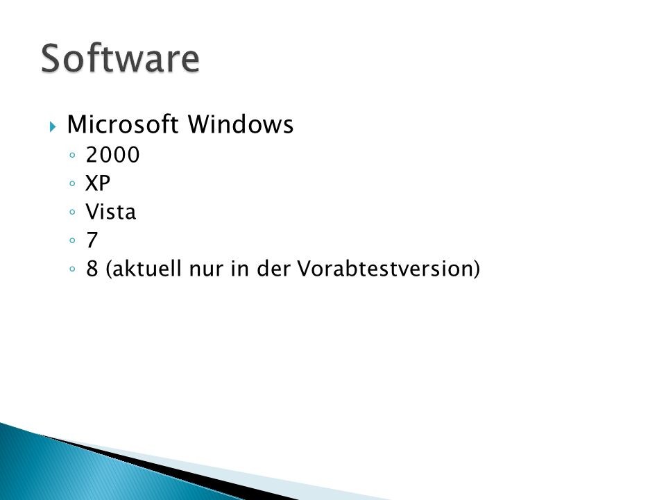 Microsoft Windows 2000 XP Vista 7 8 (aktuell nur in der Vorabtestversion)