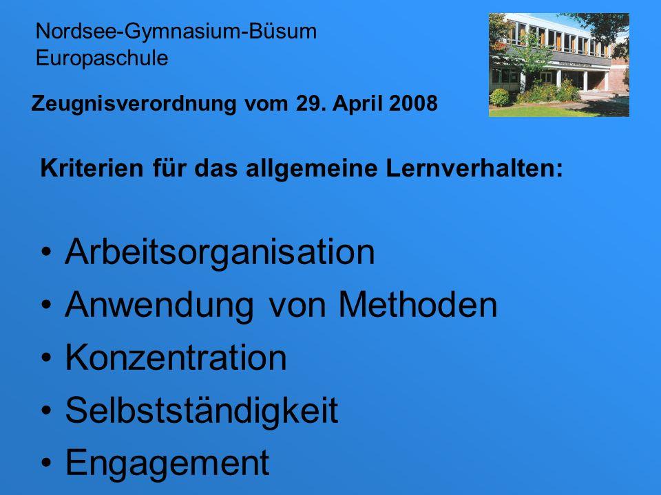 Zeugnisverordnung vom 29. April 2008 Kriterien für das allgemeine Lernverhalten: Arbeitsorganisation Anwendung von Methoden Konzentration Selbstständi