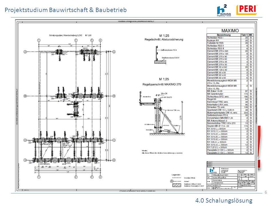 Projektstudium Bauwirtschaft & Baubetrieb 4.0 Schalungslösung 6 4.0 Erstellen von Schalungslösungen Erstellen von Schalungslösungen für: Gerade Wände