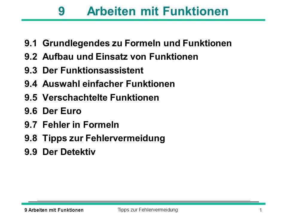 19 Arbeiten mit FunktionenTipps zur Fehlervermeidung 9Arbeiten mit Funktionen 9.1Grundlegendes zu Formeln und Funktionen 9.2Aufbau und Einsatz von Fun