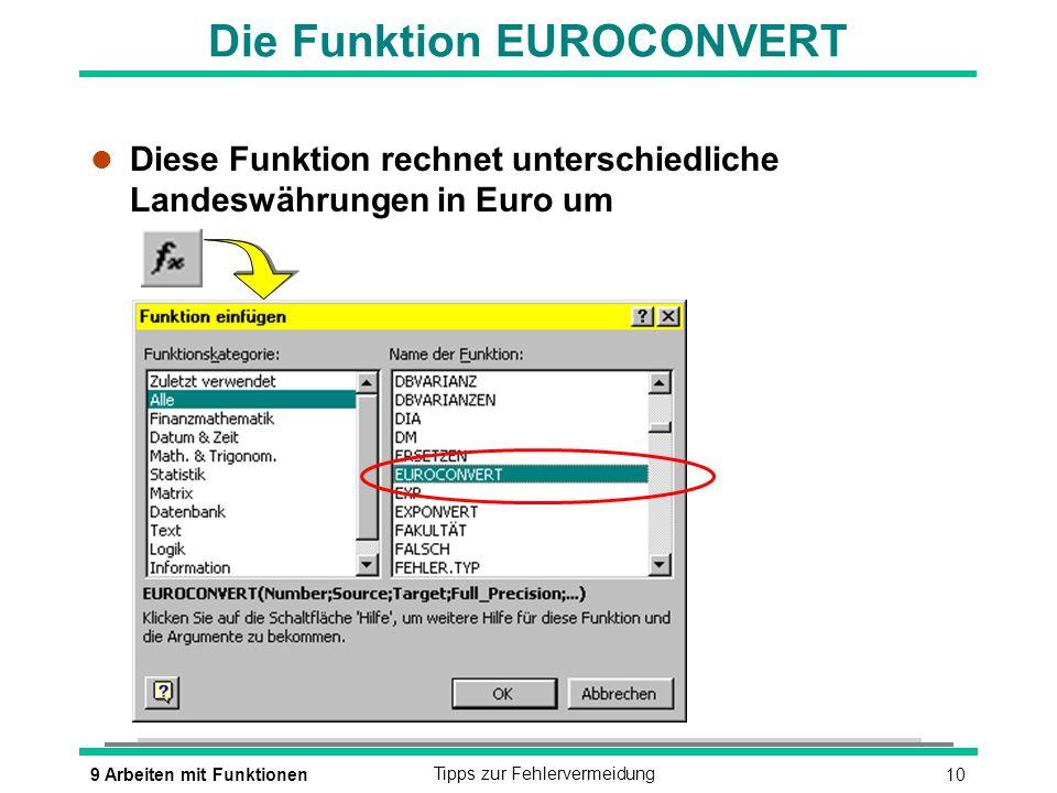 109 Arbeiten mit FunktionenTipps zur Fehlervermeidung Die Funktion EUROCONVERT l Diese Funktion rechnet unterschiedliche Landeswährungen in Euro um