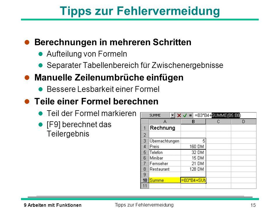159 Arbeiten mit FunktionenTipps zur Fehlervermeidung l Berechnungen in mehreren Schritten l Aufteilung von Formeln l Separater Tabellenbereich für Zw