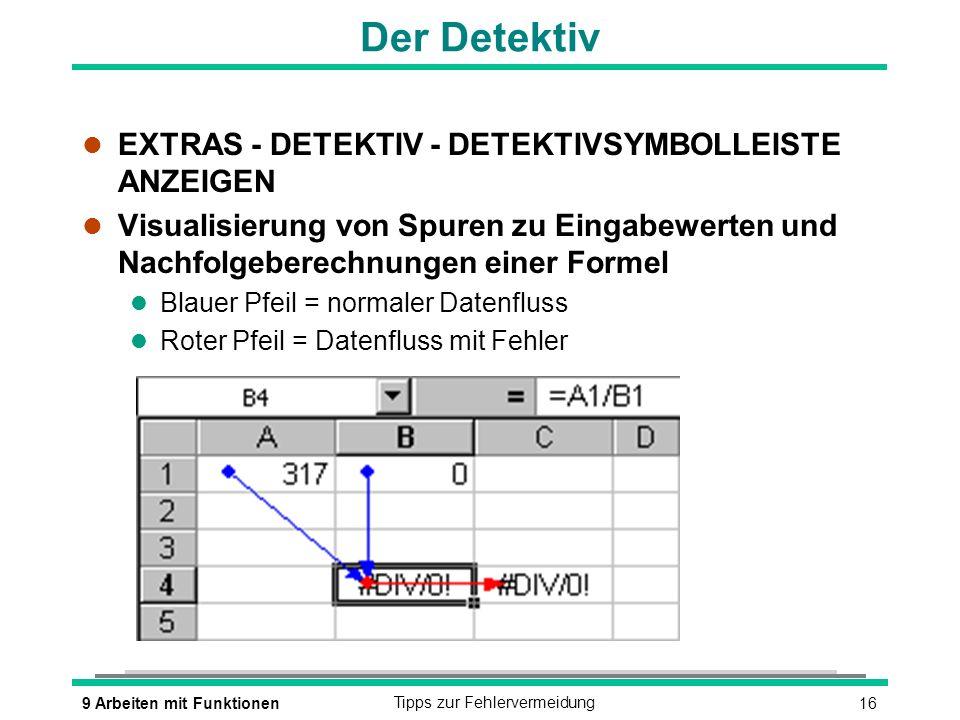169 Arbeiten mit FunktionenTipps zur Fehlervermeidung Der Detektiv l EXTRAS - DETEKTIV - DETEKTIVSYMBOLLEISTE ANZEIGEN l Visualisierung von Spuren zu