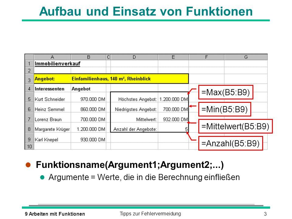 39 Arbeiten mit FunktionenTipps zur Fehlervermeidung Aufbau und Einsatz von Funktionen l Funktionsname(Argument1;Argument2;...) l Argumente = Werte, d