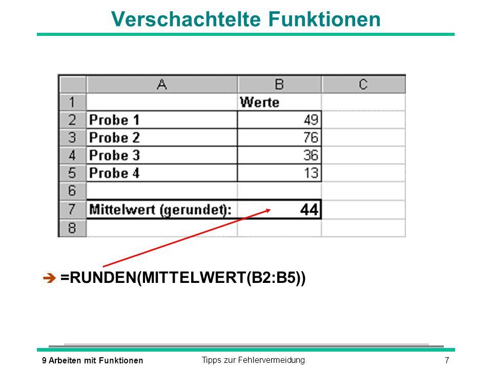 79 Arbeiten mit FunktionenTipps zur Fehlervermeidung Verschachtelte Funktionen è =RUNDEN(MITTELWERT(B2:B5)) 44