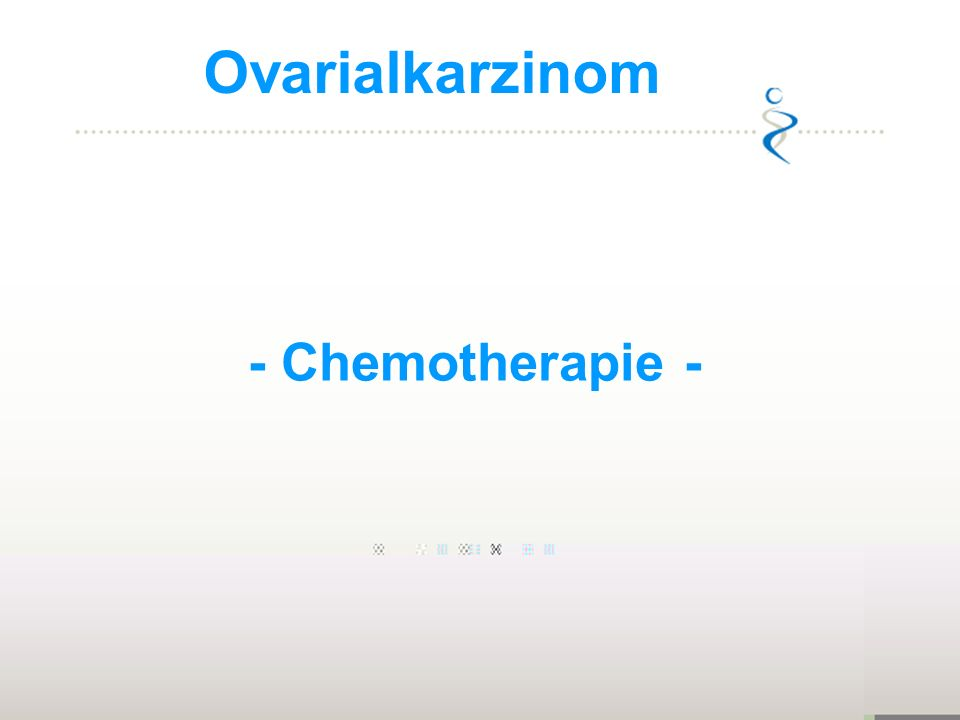 Ovarialkarzinom - Chemotherapie -