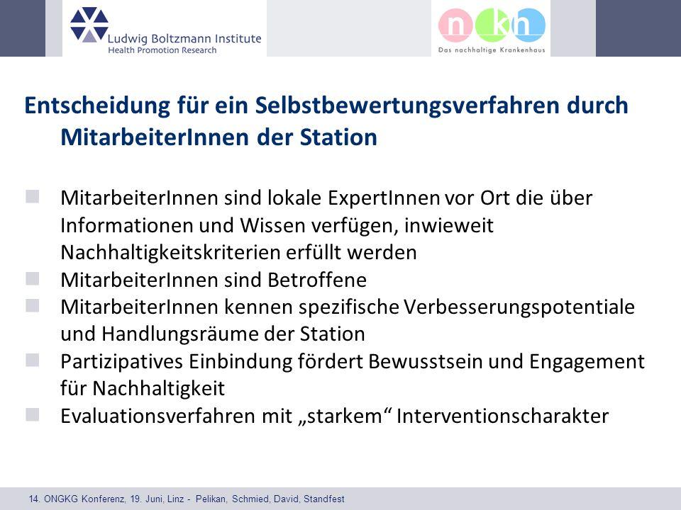 14. ONGKG Konferenz, 19. Juni, Linz - Pelikan, Schmied, David, Standfest Entscheidung für ein Selbstbewertungsverfahren durch MitarbeiterInnen der Sta