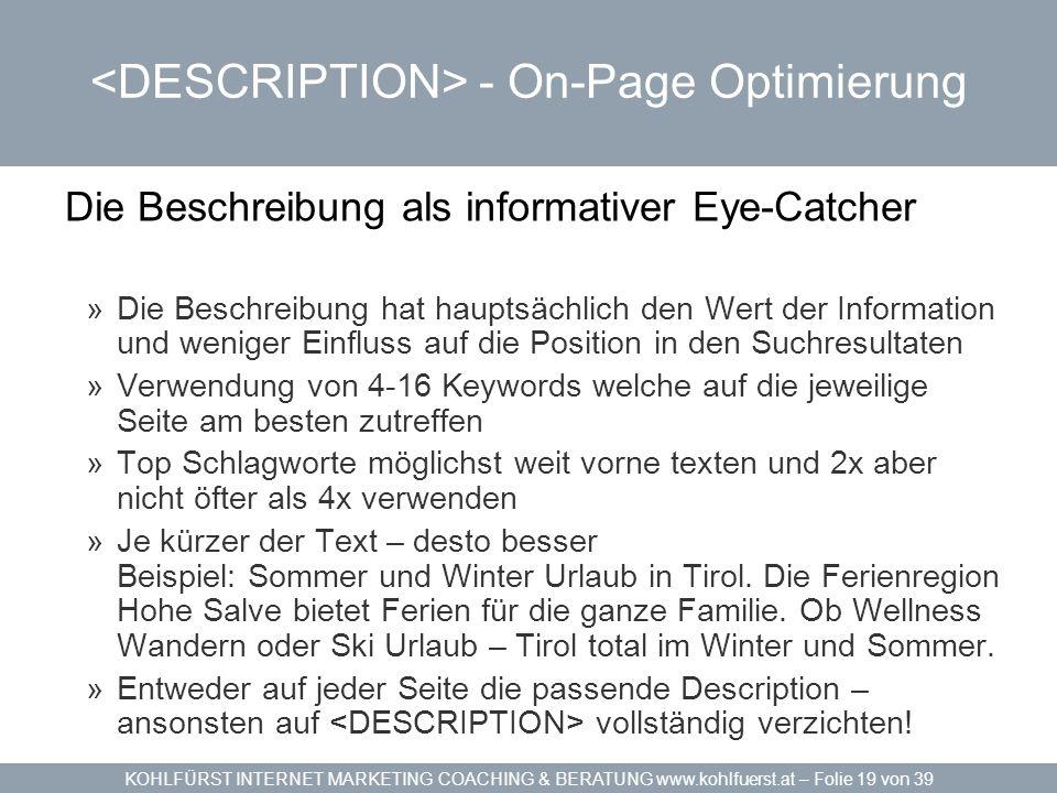KOHLFÜRST INTERNET MARKETING COACHING & BERATUNG www.kohlfuerst.at – Folie 19 von 39 - On-Page Optimierung Die Beschreibung als informativer Eye-Catch