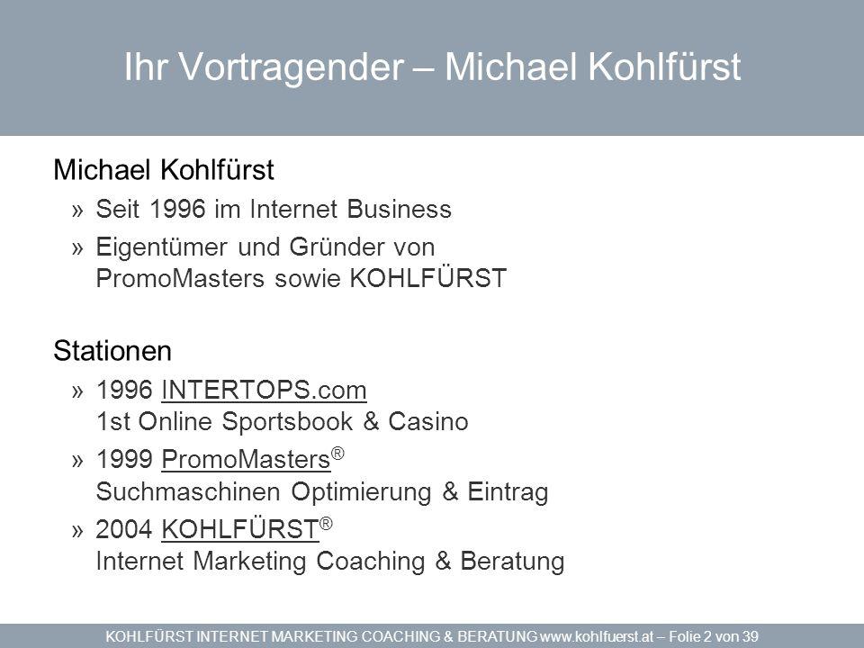 KOHLFÜRST INTERNET MARKETING COACHING & BERATUNG www.kohlfuerst.at – Folie 23 von 39 Suchmaschinen / Benutzerfreundliche URLs On-Page Optimierung Klare Pfade »http://www.domain.xx/ü-shop.asp.