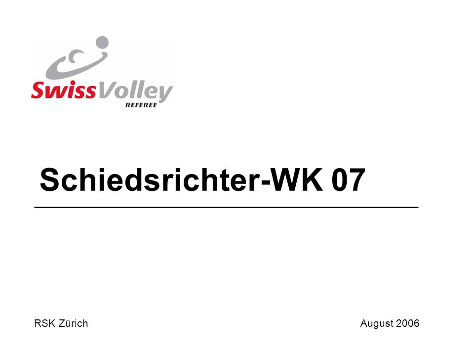 1 Schiedsrichter-WK 07 RSK ZürichAugust 2006