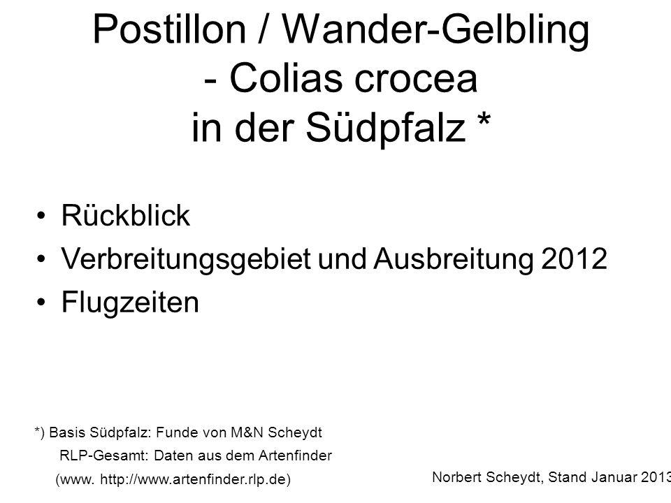 Postillon / Wander-Gelbling - Colias crocea in der Südpfalz * Rückblick Verbreitungsgebiet und Ausbreitung 2012 Flugzeiten *) Basis Südpfalz: Funde vo