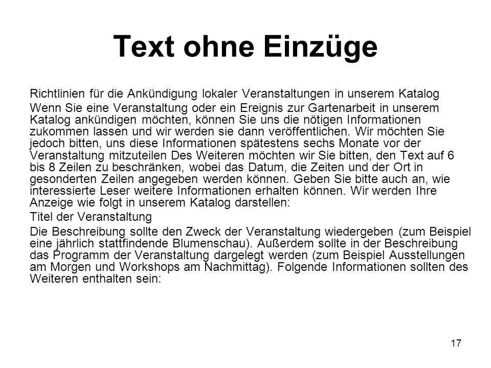 17 Text ohne Einzüge Richtlinien für die Ankündigung lokaler Veranstaltungen in unserem Katalog Wenn Sie eine Veranstaltung oder ein Ereignis zur Gart