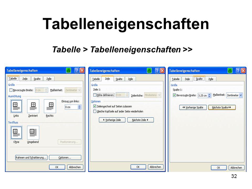 32 Tabelleneigenschaften Tabelle > Tabelleneigenschaften >>