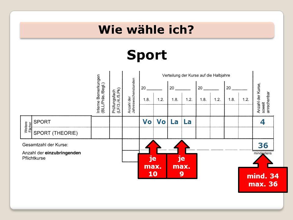 Wie wähle ich Sport Vo Vo La La 4 je max. 10 je max. 9 mind. 34 max. 36 36